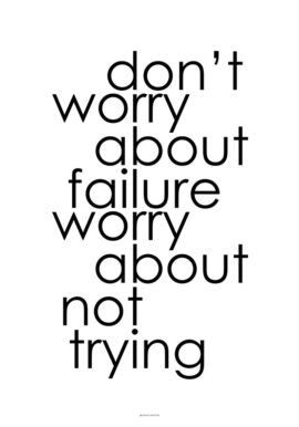 Don't worry about not trying