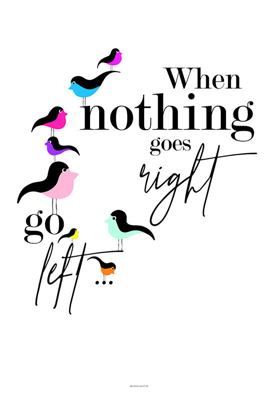 When nothing goes right - Birds plakat